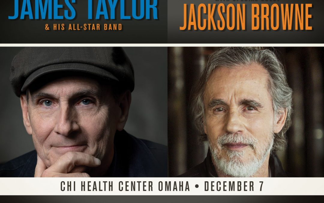 James Taylor & His All-Star Band with special guest Jackson Browne are coming to CHI Health Center Omaha on December 7, 2021